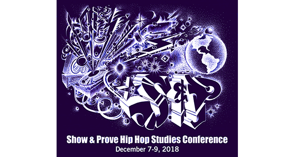 The+official+flyer+for+the+2018+Show+%26+Prove+Hip+Hop+Studies+Conference+at+UCR.+This+year%27s+conference+took+place+December+7-9+